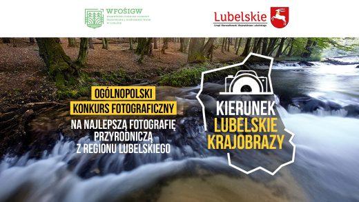 """Konkurs fotograficzny """"Kierunek lubelskie krajobrazy"""""""