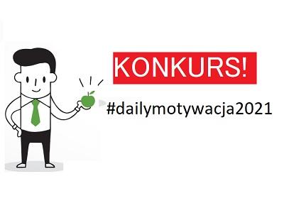 Konkurs #Dailymotywacja2021